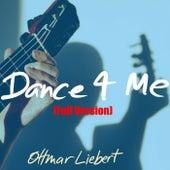 Dance 4 Me (Full Version) by Ottmar Liebert