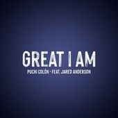 Great I Am by Puchi Colon
