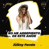 No Me Arrepiento De Este Amor by Juleny Favela