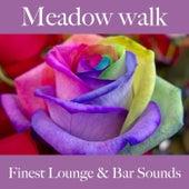 Meadow Walk: Finest Lounge & Bar Sounds by ALLTID
