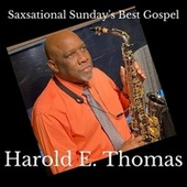 Saxsational Sunday's Best Gospel by Harold E. Thomas