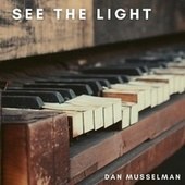 See the Light by Dan Musselman