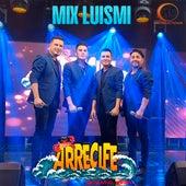 Mix Luismi: Culpable No / La Incondicional / Suave de Grupo Arrecife