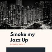 Smoke my Jazz Up von Howlin' Wolf