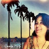 Canta Mpb de Cláudia Barbosa