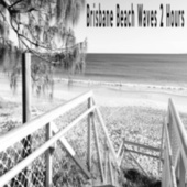 Brisbane Beach Waves 2 Hours by Color Noise Therapy