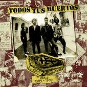 Demos 1985-1989 (En Vivo) by Todos Tus Muertos