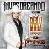 Invasoreando Con Carlo Mora y los Invasores de Nuevo León by Carlo Mora