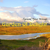 Spread Your Wings by Garden Of Delight