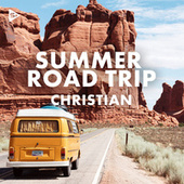 Summer Road Trip: Christian by Various Artists