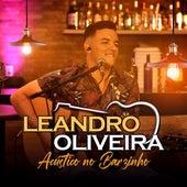 Acústico no Barzinho (Acústico) de Leandro Oliveira