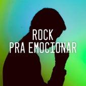 Rock pra Emocionar de Various Artists