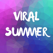 Viral Summer by Various Artists