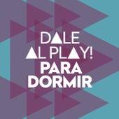Dale al play!: Para dormir de Various Artists