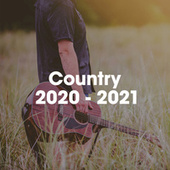 Country 2020-2021 by Various Artists