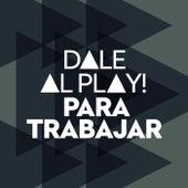 Dale al play!: Para Trabajar de Various Artists
