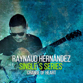 Single´s Series Change Of Heart by Raynaud Hernández