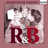 Milestones of Legends  Kings & Queens of R & B, Vol. 10 by Ben E. King
