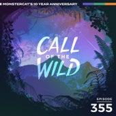 355 - Monstercat: Call of the Wild (10 Year Anniversary Special - Artist Takeover) by Monstercat Call of the Wild