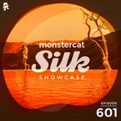 Monstercat Silk Showcase 601 (Hosted by Terry Da Libra) by Monstercat Silk Showcase