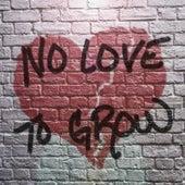 No Love To Grow von Brian Elliott Smith