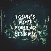 Today's Most Popular Club Mix de Dance Hits 2014
