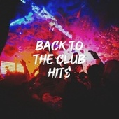 Back to the Club Hits by Best Of Hits