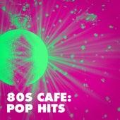 80s Cafe: Pop Hits von Le meilleur des années 80