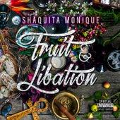 Fruit & Libation von Shaquita Monique