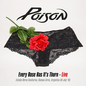Every Rose Has It's Thorn - Live At The Estadio Obras Sanitarias, Buenos Aires, Argentina 30 July '93 de Poison