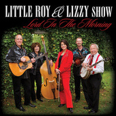 Lord In the Morning by The Little Roy and Lizzy Show