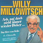Ach sag' doch nicht immer wieder Dicker von Willy Millowitsch