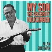Allan Sherman's My Son the Celebrity Folksinger de Allan Sherman