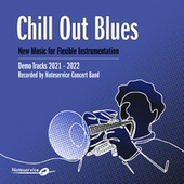 Chill Out Blues - New Music for Flexible Instrumentation - Demo Tracks 2021-2022 by Noteservice Concert Band