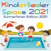 Kinderlieder Spass 2021 - Sommerferien Edition 2021 by Various Artists