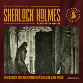 Sherlock Holmes und der Golem von Prag (Ungekürzt) von Sir Arthur Conan Doyle