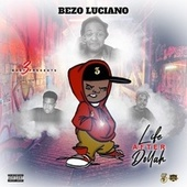 Life After Dollah by Bezo Luciano