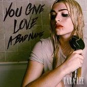 You Give Love a Bad Name by Tara Lee