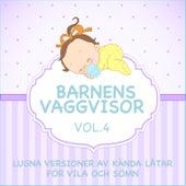 Barnens Vaggvisor - Lugna Versioner Av Kända Låtar för Vila Och Sömn - Vol. 4 by Sleeping Bunnies