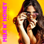Milk N' Honey by Matilde G
