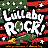 Lullaby Versions of Green Day by Lullaby Rock