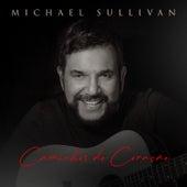Caminhos do Coração de Michael Sullivan