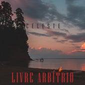 Livre Arbítrio by Celeste
