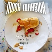 Don't Look Back in Anger de Moon Mansion