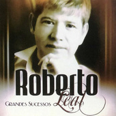 Grandes Sucessos von Roberto Leal