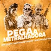 Pega a Metralhadora (feat. Luanzinho do Recife & Vingadora) de Barca Na Batida