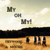My Oh My! von Heywood