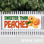 Sweeter Than Peaches by Anthem Lights