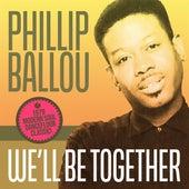 We'll Be Together von Phillip Ballou