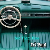 Set Them Free by DJ Paul